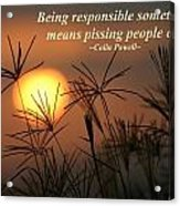 Being Responsible  Acrylic Print
