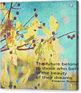 Believe In Dreams Acrylic Print