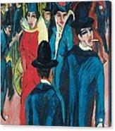 Berlin Street Scene Acrylic Print by Ernst Ludwig Kirchner
