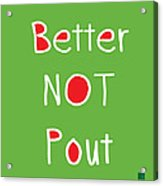 Better Not Pout - Square Acrylic Print
