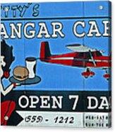 Betty's Hangar Cafe Acrylic Print