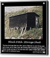 Black Pitch Storage Shed Acrylic Print