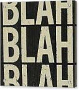 Blah Blah Blah Acrylic Print