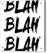 Blah Blah Blah Poster White Acrylic Print