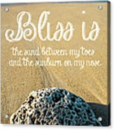 Bliss Is Sand Between My Toes And The Sunburn On My Nose Acrylic Print