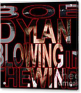 Bob Dylan Blowing In The Wind  Acrylic Print by Marvin Blaine