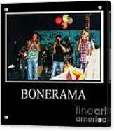 Bonerama Acrylic Print