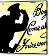 Boys Come Along You're Wanted Acrylic Print