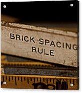 Brick Mason's Rule Acrylic Print by Wilma  Birdwell