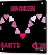 Broken Hearts Club Acrylic Print