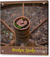 Broken Spoke Acrylic Print
