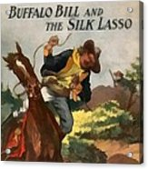 Buffalo Bill And The Silk Lasso Acrylic Print by Dime Novel Collection