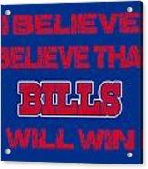 Buffalo Bills I Believe Acrylic Print