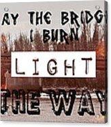 Burning Bridges Acrylic Print