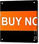 Buy Now Orange Acrylic Print