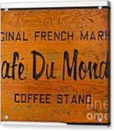 Cafe Du Monde Sign In New Orleans Louisiana Acrylic Print