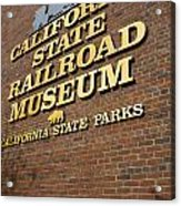 California State Railroad Museum Acrylic Print