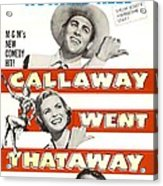 Callaway Went Thataway, Us Poster Acrylic Print