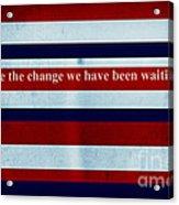 Carpe Diem Series - Barack Obama Acrylic Print