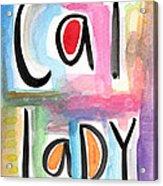 Cat Lady Acrylic Print by Linda Woods