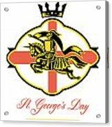 Celebrate St. George Day Proud To Be English Retro Poster Acrylic Print by Aloysius Patrimonio
