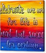Celebrate We Will- Dmb Art Acrylic Print