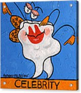 Celebrity Tooth Implant Dental Art By Anthony Falbo Acrylic Print