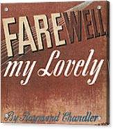 Chandler: Farewell, 1940 Acrylic Print