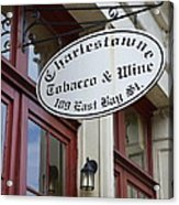 Charleston Tobacco And Wine Sign Acrylic Print