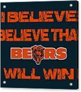 Chicago Bears I Believe Acrylic Print