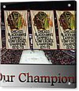 Chicago Blackhawks Our Champions Sb Acrylic Print