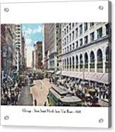 Chicago - State Street North From Van Buren - 1925 Acrylic Print