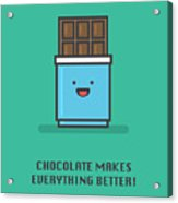 Chocolate Makes Everything Better Line Acrylic Print