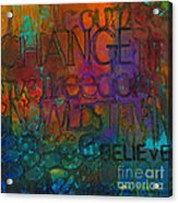Choose Your Words Carefully Acrylic Print