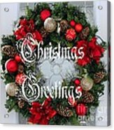 Christmas Greetings Door Wreath Acrylic Print
