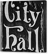 City Hall Sign Acrylic Print