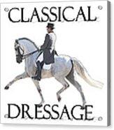 Classical Dressage Acrylic Print