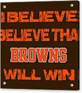 Cleveland Browns I Believe Acrylic Print