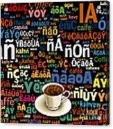 Coffee Language Acrylic Print by Bedros Awak