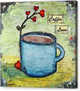 Coffee Love Acrylic Print by Lauretta Curtis
