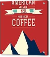 Coffee Print Art Poster American Proverb Quotes Poster Acrylic Print