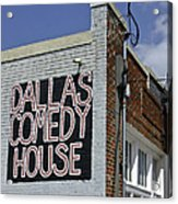 Comedy House In Deep Ellum Acrylic Print