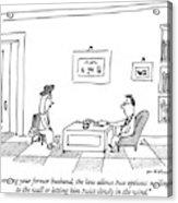 Concerning Your Former Husband Acrylic Print