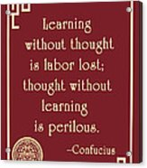 Confucius On Critical Thinking Acrylic Print