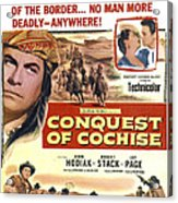 Conquest Of Cochise, Us Poster, Top Acrylic Print