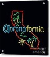 Coronafornia Acrylic Print