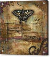 Courage To Change Acrylic Print