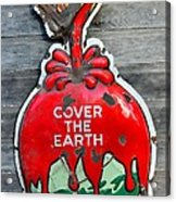 Cover The Earth Acrylic Print