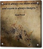 Coyote Proverb Acrylic Print