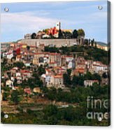 Croatian City Motovun  Acrylic Print